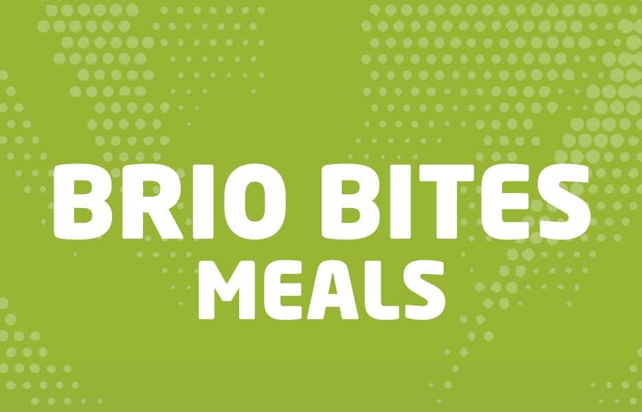 Our March favourite Brio Bites meals!
