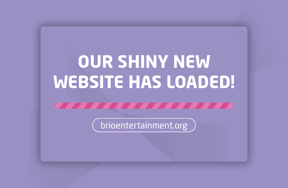 The shiny, new Brio Entertainment website is here!