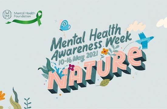 Mental Health Awareness Week 2021 – Nature